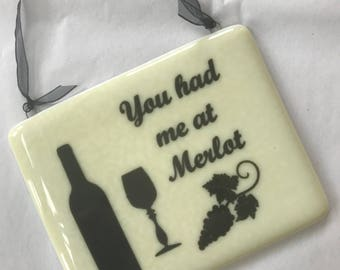 You had me at merlot Fused Glass Sign
