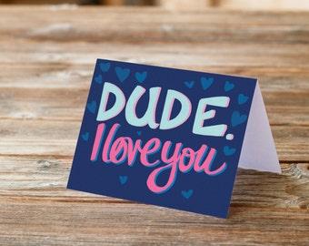 Dude I love you Anniversary Love Relationship Married boyfriend girlfriend Greeting Card