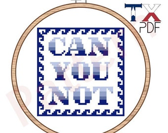 Can You Not cross stitch pattern
