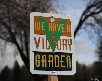 We Have a Victory Garden - outdoor sign