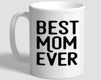 Best Mom Ever, Mothers Day Gift, Mothers Day Mug, Mothers Day Gifts From Daughter, Mothers Day Gifts From Son, Gift For Mother, Mom Gifts,