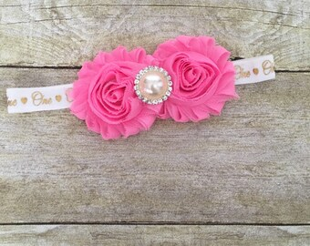ONE Headband - Baby and Infant Headbands - Newborn Headbands -Shabby Rosette Headband - Photo Prop - First Birthday - Pink