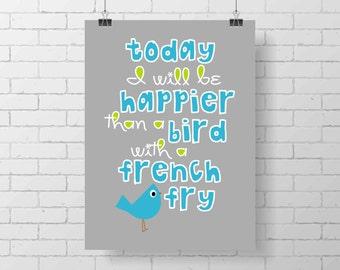 Fun print - happier than a bird with a french fry - colorful art print - teen room - wall print - bird - kid decor - whimsical print - funny