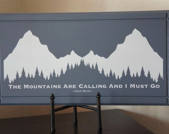 John Muir Quote -  The Mountains Are Calling and I Must Go. Ski House Handmade vinyl and Wood Plaque Sign 22x11