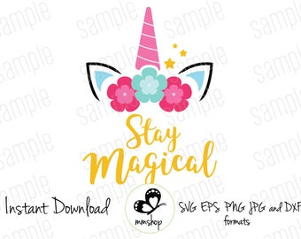 Stay Magical - Instant Donwload - SVG FILES