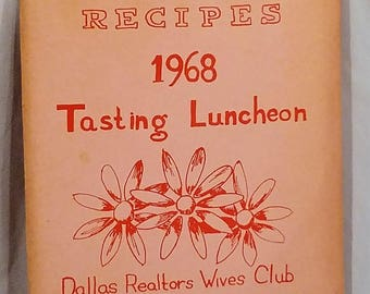 Vintage Recipes, 1968 Tasting Luncheon, Dallas Texas Realtors Wives Club, Vintage Cookbook Pamphlet, Self Published
