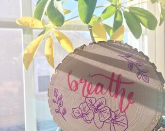 Breathe Calligraphy on Wood