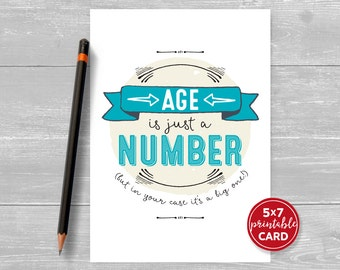 "Printable Birthday Card - Age Is Just A Number, But In Your Case It's A Big One! Card for Him or Her - Funny Card 5""x7""- Printable Envelope"