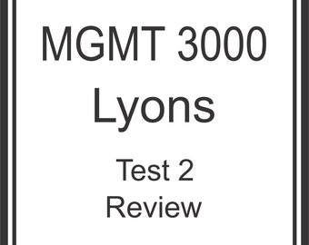 MGMT 3000 Lyons Exam 2 Review