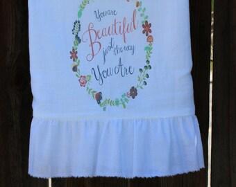 Shabby Chic, Farmhouse, Cottage, Flour Sack Towel, Kitchen Towel. (you're beautiful)
