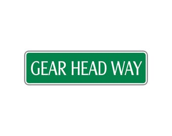 Gear Head Way Aluminum Metal Novelty Street Sign Bedroom Shop Store Wall Decor