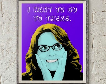 Liz Lemon, 30 Rock Print, I Want To Go To There, Pop Art Portrait, 30 Rock Poster, Tina Fey Quote, Andy Warhol Art, Digital Download Art,