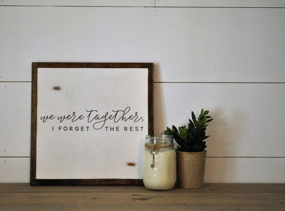 WE WERE TOGETHER 1'X1' sign   distressed wooden sign   farmhouse decor   we were together I forget the rest   Walt Whitman quote