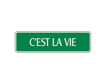 C'est La Vie French Street Sign Country Home Charming Inspirational Decor