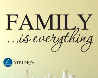 Family wall decal, family is everything wall decal, family wall decal, family sign, family quote, D00295.