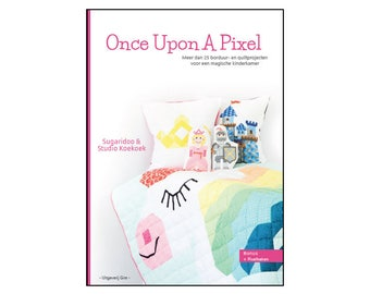 E-Book Once Upon A Pixel - 25 projects - unicorn quilt patterns - fairytale nursery projects - castle cross stitch pattern