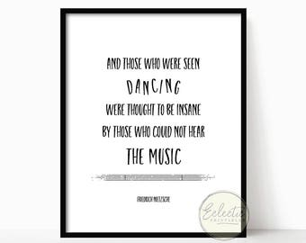 Printable Quote, Quote Print, Printable Wall Art, Friedrich Nietzsche, And Those Who Were Seen Dancing, Typography, Black and White