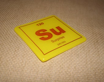 The Element of SURPRISE Coaster - Made to order in any colour