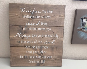 Stand Firm Rustic Wooden Sign.  1 Corinthians 15:58