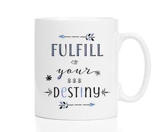 Inspirational Gift / Fulfill Your Destiny Mug / Inspirational Mug / Graduation Gift / New Job Gift / Entrepreneur Gift