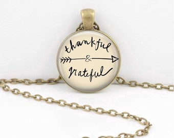 Thankful and Grateful  Pendant Necklace Inspiration Jewelry or Key Ring