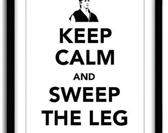 "Karate Kid ""Keep Calm"" Print - ""Sweep The Leg"" (8x10)"