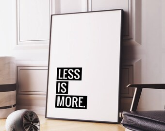 "Printable Art Poster ""Less is more"", Motivational Quote, Inspirational Typography Wall Art *Instant Download Printable PDF & JPG*"