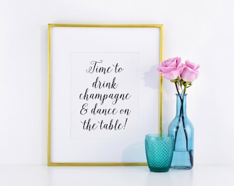 Time to Drink Champagne and Dance On the Table Sign, Wedding Reception Bar Sign, Wedding Bar Signs, Wedding Champagne Sign, WIS04