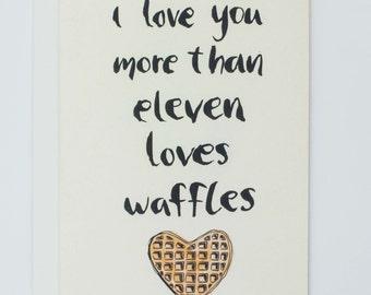 Stranger Things Eleven I Love You Eggo Waffles Greeting Card