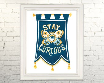 STAY CURIOUS Printable Instant Download jpg Digital Wall Art Decor Print Oddities Flag Curiousity Eye Butterfly Gouache Painting Handpainted