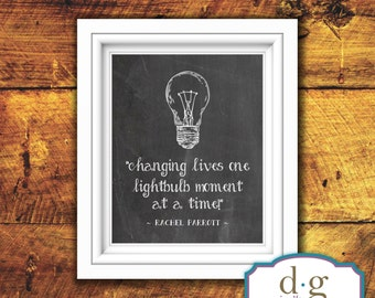 Inspirational Quote, Quote, Changing lives one lightbulb moment at a time, Lightbulb, Chalkboard, Printable Artwork, 8x10, Instant Download