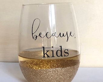 Because, Kids Stemless Wine Glass
