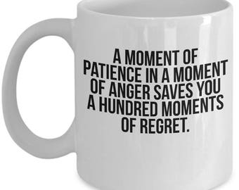 A Moment of Patience In Anger Saves 100 Moments of Regret Truth Mug
