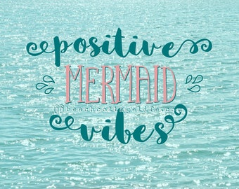 POSITIVE MERMAID VIBES Sparkles / Aqua Coral Pink Teal Mint Beach Coastal Living House Wall Art Photography Seaside Water Motivational