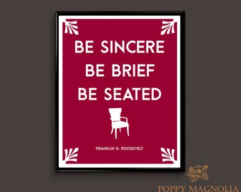"FDR ""Be Seated"" Quote Poster / Office Wall Art"