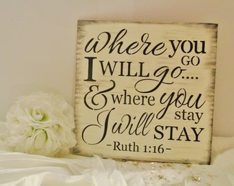 Bible Verse Sign/Wood Sign/Wedding Sign/where you go i will go where you stay i will stay/ ruth 1:16, anniversary gifts for men/Husband