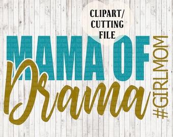 mama of drama svg, girl mom svg, mom life svg, vinyl designs, vinyl cut files, svg files for cricut, silhouette files, mom svg, vector art