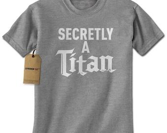 Secretly A Titan Mens T-shirt