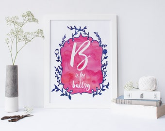 B is for Ballsy - signed Sarcastic Alphabet print