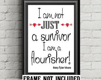 Inspirational Print, flourish, Im a survivor, survivor, Mary Tyler Moore, career woman gift, teen gift