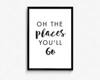 Signs with Quotes, Wanderlust Print, Oh the Places You'll Go, Adventure Print, Dr. Seuss, Quotes Printables, Monochrome Adventure Decor