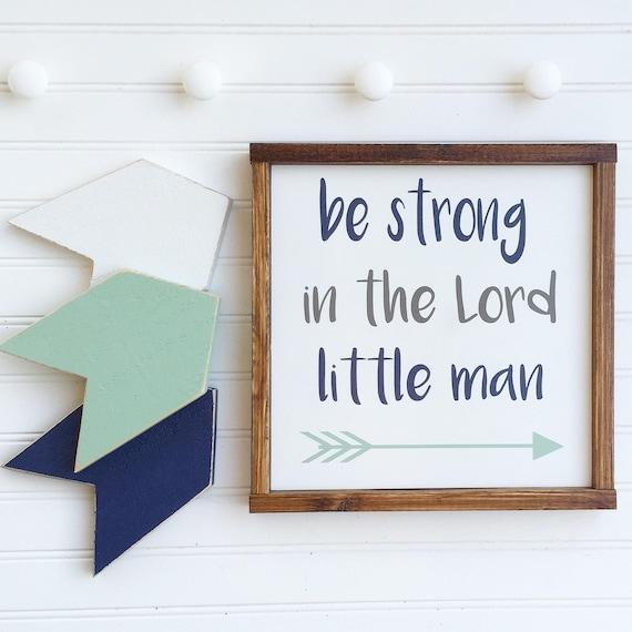 Be strong in the Lord . Bible Verses. Nursery Sign Set . Woodland Nursery . Arrows . Triba Arrow Sign . Woodland Nursery Decor . Little Man