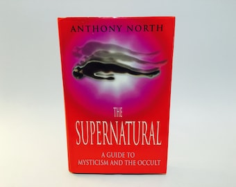 Vintage Occult Book The Supernatural: A Guide to Mysticism and the Occult by Anthony North 1998 UK Edition Hardcover