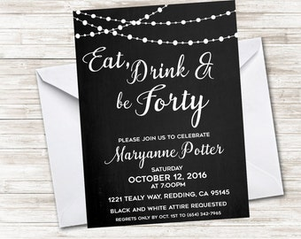 Eat Drink and Be Forty Birthday Invitation Invite 5x7 Digital Adult Party Black White Any Age 30th 40th 50th 60th