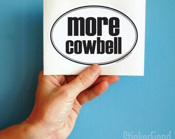 more cowbell oval bumper sticker