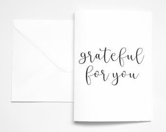 Grateful for you Greetings Card, Calligraphy phrase Card,  Anniversary Card, Blank Greetings Card, Birthday Card, Minimal Birthday Card