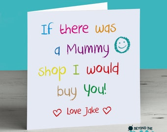 Cute Mothers Day Card - Cute Birthday Card For Mum - Mom - Mam - If There Was A Mummy Shop I Would Buy You
