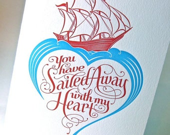Sailed Away with my Heart letterpress valentine card. Love and romance.