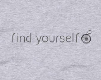 Find Yourself- Men's and Women's T-shirt, call to action! Get outside, short and long sleeved t-shirts