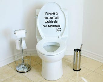 If you pee on the seat decal, Bathroom decal, toilet decal